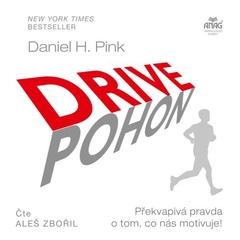 Drive – Překvapivá pravda o tom, co nás motivuje!