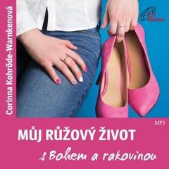 Můj růžový život s Bohem a rakovinou
