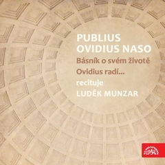 Publius Ovidius Naso Básník o svém životě/ Ovidius radí…