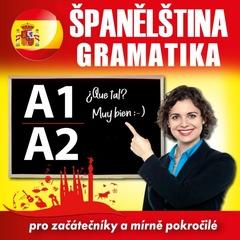 Španělská gramatika pro začátečníky a mírně pokročilé A1, A2